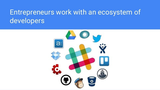 Entrepreneurs work with an ecosystem of developers
