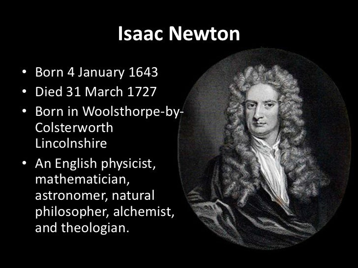 account of the life works and contributions of isaac newton Isaac newton's life sir isaac newton (december 25 just create an account start a free facts about isaac newton: laws, discoveries & contributions related.