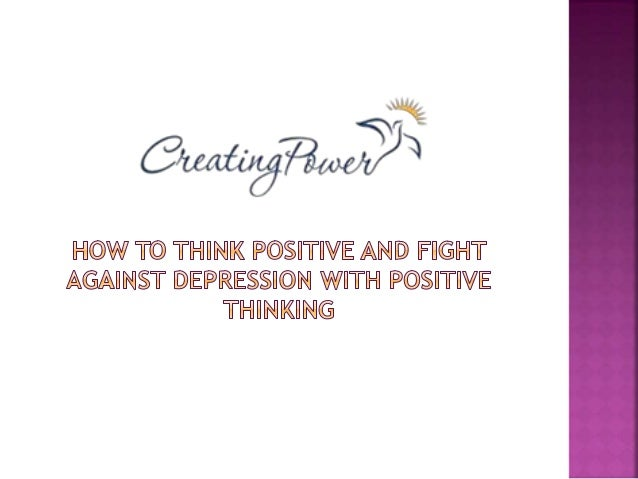  Introduction  Affirmations for Positive Thinking  How to Think Positive?  Overcome Depression  Contact Us