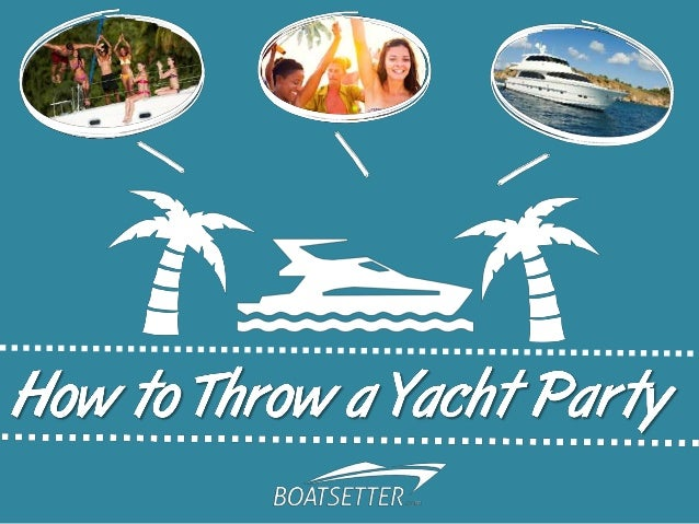 How to throw a yacht party – Yacht Party Invitations