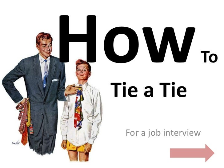 ToTie a Tie For a job interview