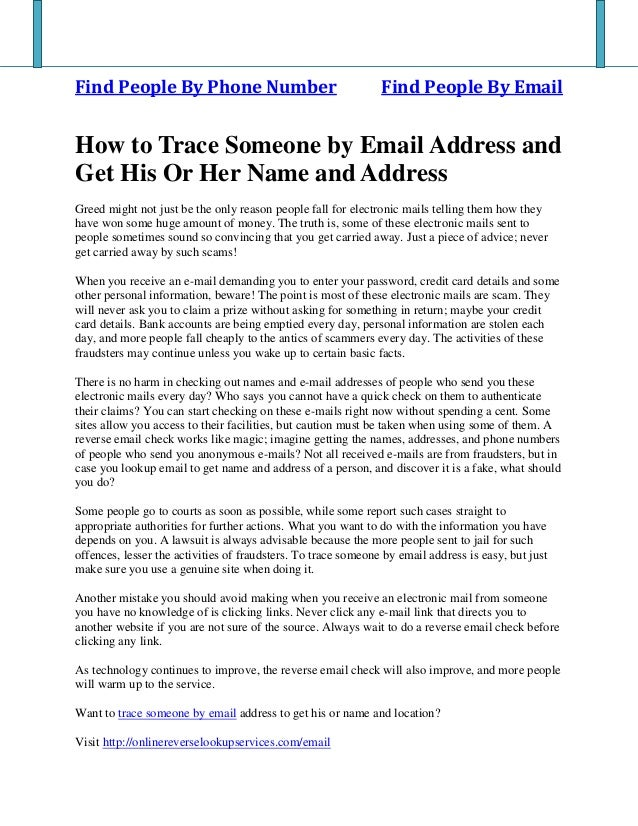 Find People By Phone Number Find People By Email How to Trace Someone by Email Address and Get His Or Her Name and Address...