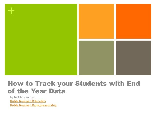 + How to Track your Students with End of the Year Data By Noble Newman Noble Newman Education Noble Newman Entrepreneurship