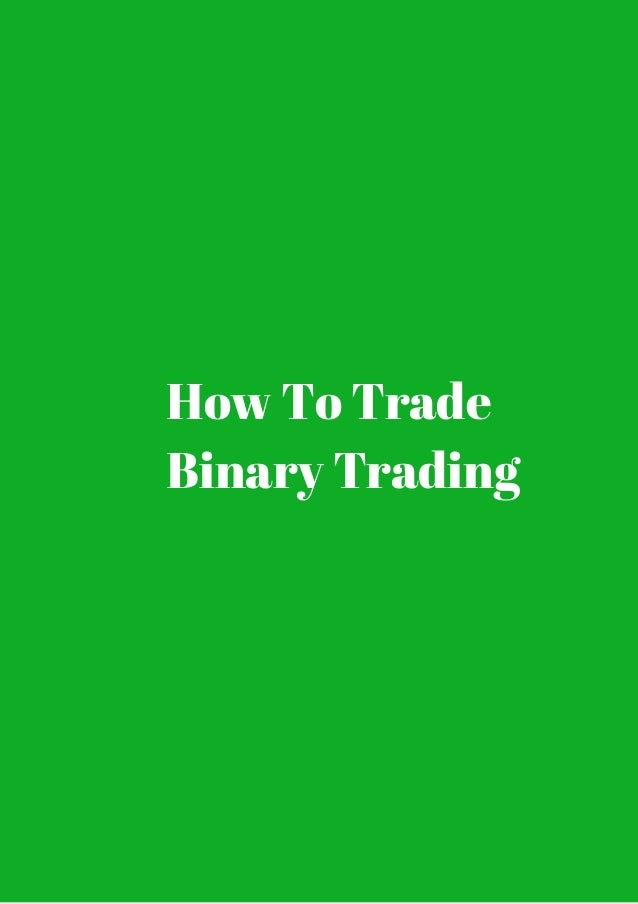 How to trade binary