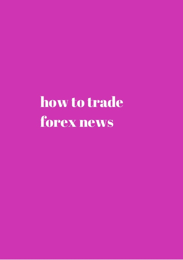Trade forex news