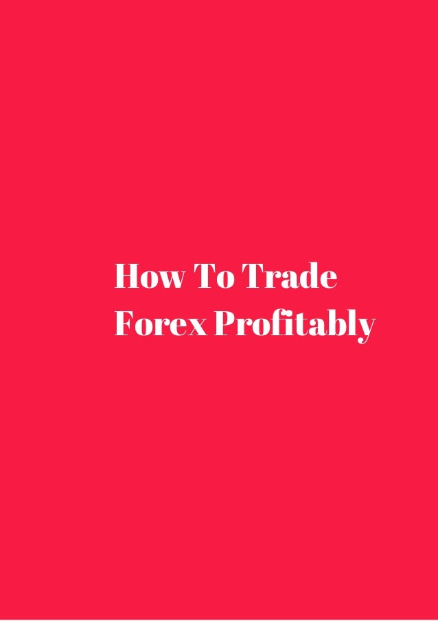 How To Trade  Forex Profitably