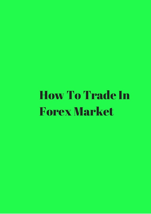 Trade in forex market