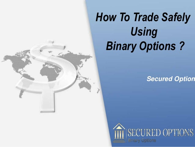 trade binary options safely removing