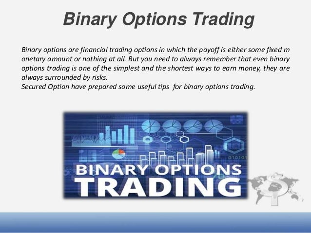 trade binary options safely endangered