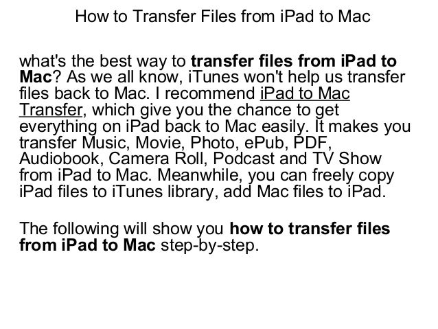 How to Transfer Files from iPad to Mac what's the best way to transfer files from iPad to Mac? As we all know, iTunes won'...
