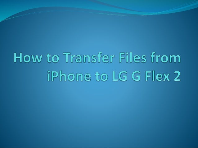 how to transfer cd to iphone how to transfer files from iphone to lg g flex 2 19161