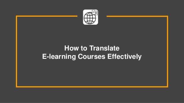 How to Translate E-learning Courses Effectively