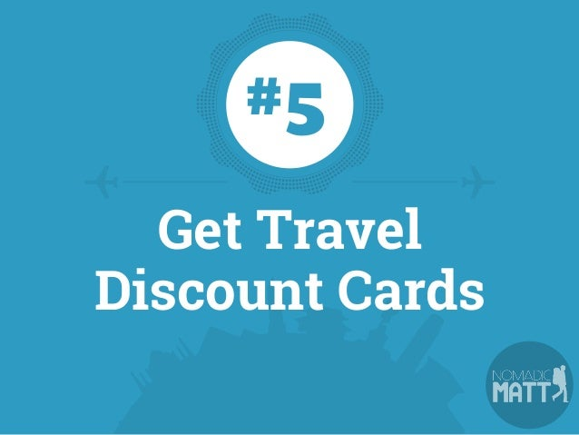 These global cards offer discounts of up to 50% for museums, transportation, tours, and hostels. TRAVEL DISCOUNTS  Travel...