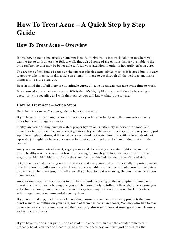 How To Treat Acne – A Quick Step by StepGuideHow To Treat Acne – OverviewIn this how to treat acne article an attempt is m...