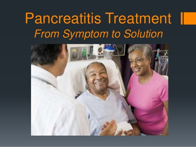 Pancreatitis Treatment From Symptom to Solution