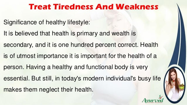 How To Treat Tiredness And Weakness Problem With Herbal Treatment?