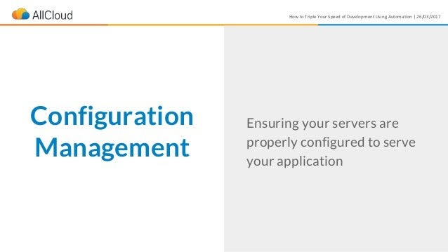 How to Triple Your Speed of Development Using Automation | 26/03/2017 Ensuring your servers are properly configured to ser...