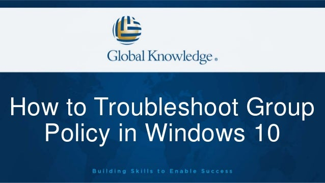How To Troubleshoot Group Policy in Windows 10