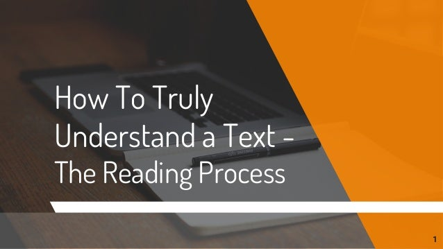 How To Truly Understand a Text - The Reading Process 1