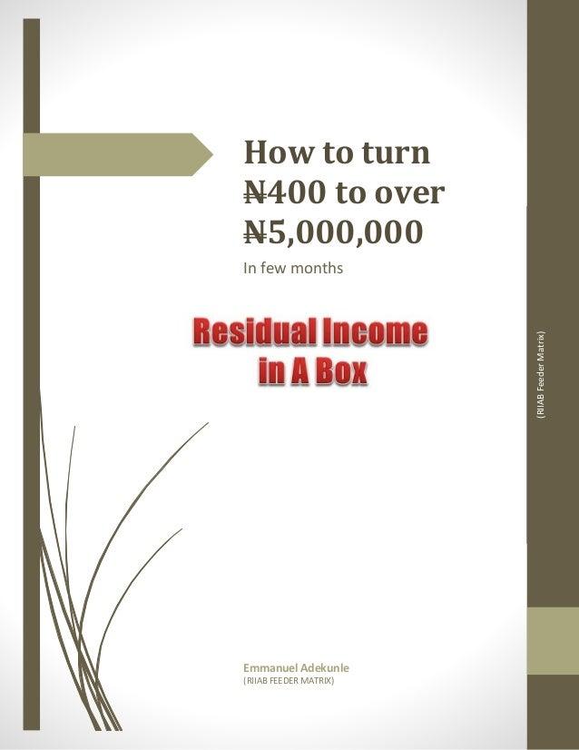 (RIIABFeederMatrix) How to turn N400 to over N5,000,000 In few months Emmanuel Adekunle (RIIAB FEEDER MATRIX)