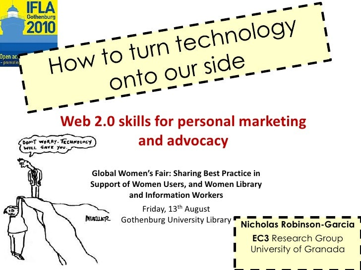 How to turn technology onto our side: Web 2.0 skills for personal marketing and advocacy