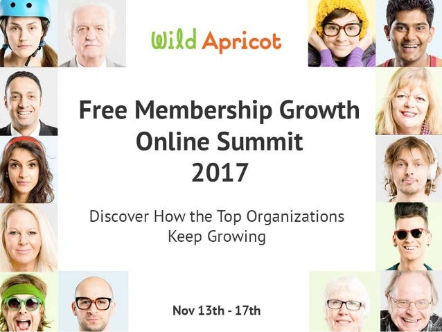 Wild Apricot Expert Webinar Build. Connect. Grow. Membership & more.