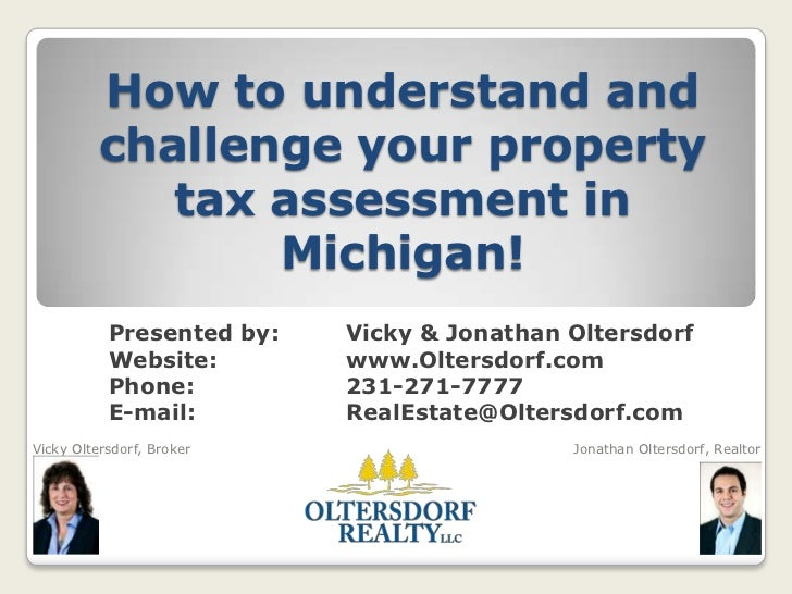 How to understand and challenge your property tax assessment in Michigan!<br />Presented by: Vicky & Jonathan Oltersdorf...
