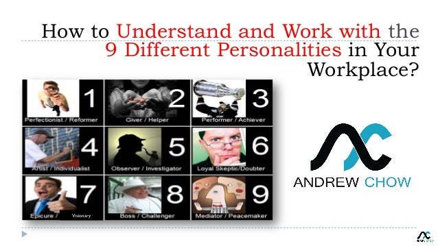 Visionary How to Understand and Work with the 9 Different Personalities in Your Workplace?