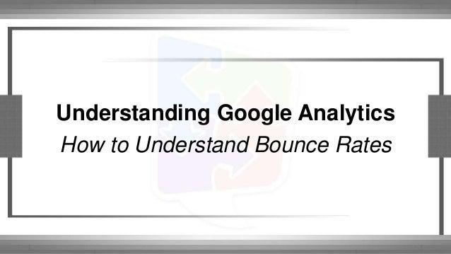 Understanding Google Analytics  How to Understand Bounce Rates