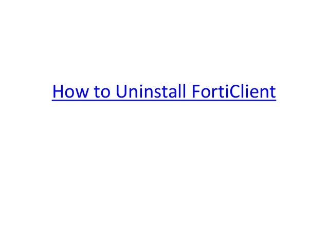 How to uninstall forti client