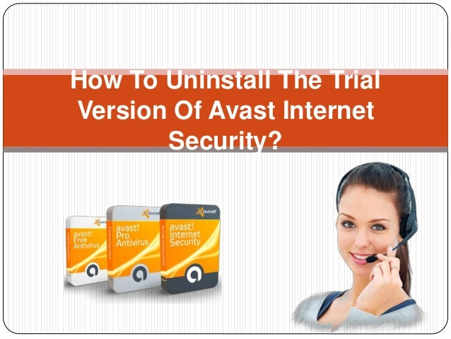 How To Uninstall The Trial Version Of Avast Internet Security