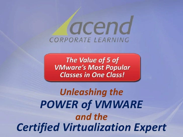 Unleashing the<br />POWER of VMWARE<br />and the<br />Certified Virtualization Expert<br />