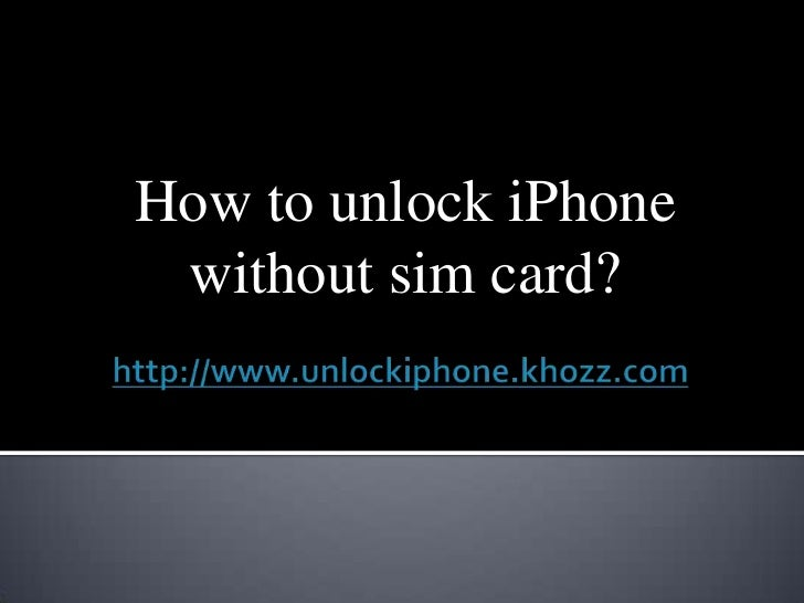 How to unlock iPhone without sim card?