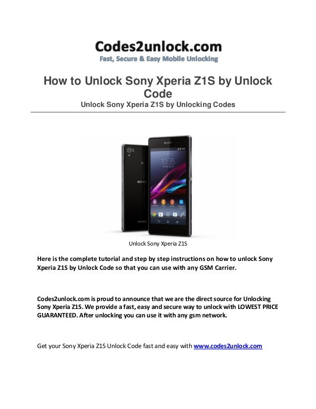 How to Unlock Sony Xperia Z1S by Unlock Code Unlock Sony Xperia Z1S by Unlocking Codes  Unlock Sony Xperia Z1S  Here is th...