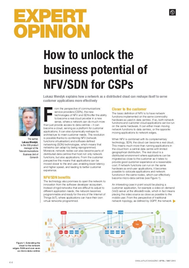 4 4 VANILLAPLUS MAGAZINE I APRIL / MAY 2015 EXPERT OPINION Lukasz Mendyk explains how a network as a distributed cloud can...