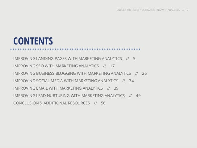 UNLOCK THE ROI OF YOUR MARKETING WITH ANALYTICS // 2 CONTENTS IMPROVING LANDING PAGES WITH MARKETING ANALYTICS // 5 IMPROV...