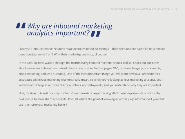 UNLOCK THE ROI OF YOUR MARKETING WITH ANALYTICS // 3 Successful inbound marketers don't make decisions based on feelings -...