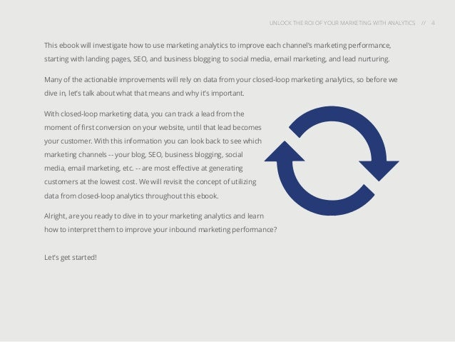 UNLOCK THE ROI OF YOUR MARKETING WITH ANALYTICS // 4 This ebook will investigate how to use marketing analytics to improve...