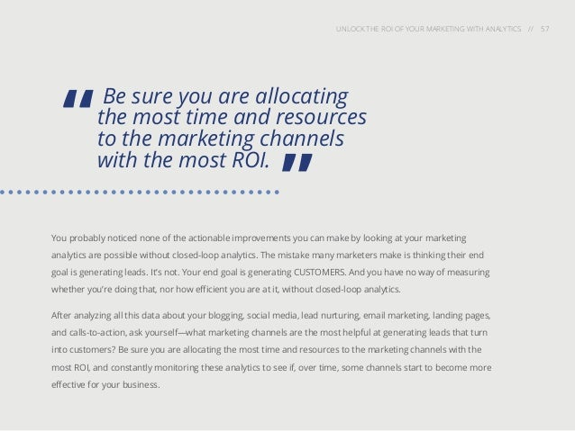 UNLOCK THE ROI OF YOUR MARKETING WITH ANALYTICS // 57 You probably noticed none of the actionable improvements you can mak...