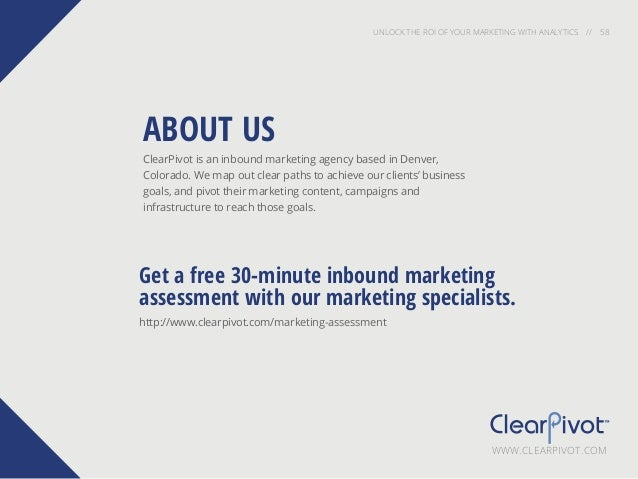 UNLOCK THE ROI OF YOUR MARKETING WITH ANALYTICS // 58 ClearPivot is an inbound marketing agency based in Denver, Colorado....