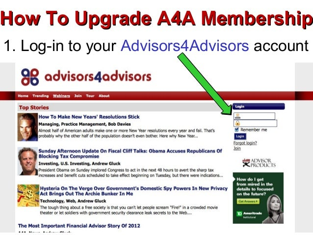 How To Upgrade A4A Membership1. Log-in to your Advisors4Advisors account