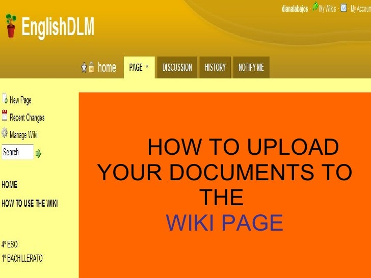 HOW TO UPLOAD YOUR DOCUMENTS TO THE  WIKI PAGE