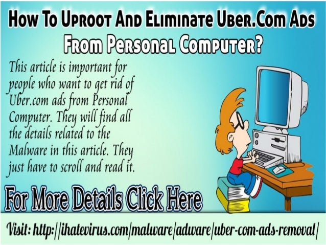How to uproot and eliminate uber.com ads from personal computer Slide 3