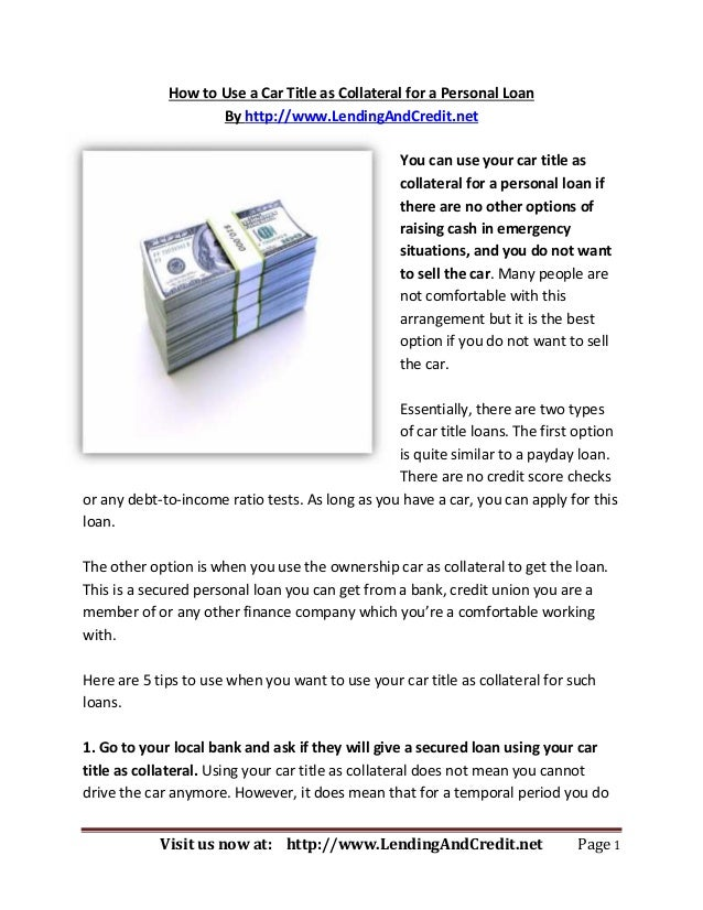 How to Use a Car Title as Collateral for a Personal Loan                    By http://www.LendingAndCredit.net            ...