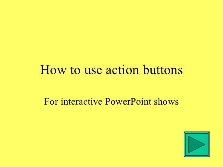 How to use action buttons For interactive PowerPoint shows