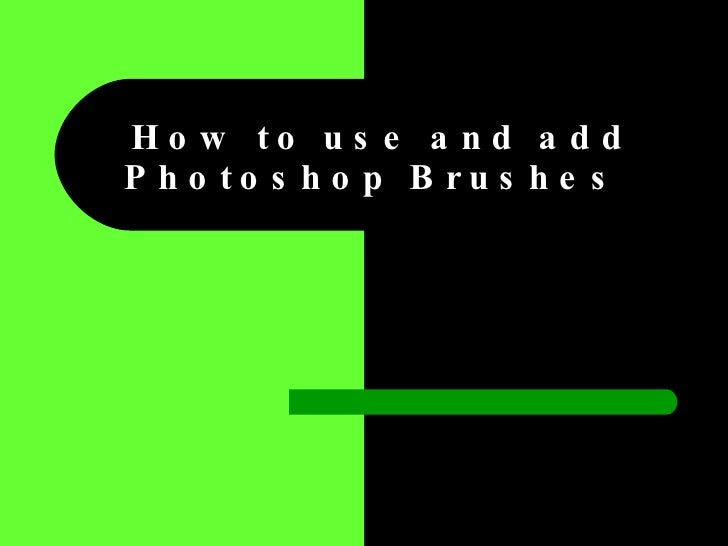 How to use and add Photoshop Brushes