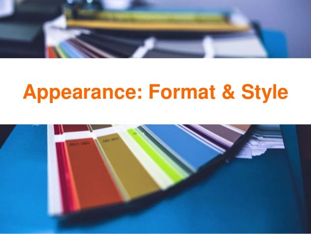 Appearance: Format & Style