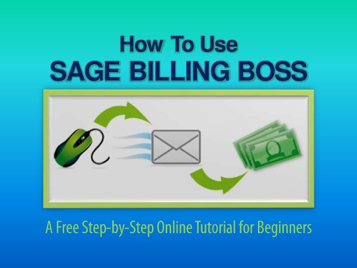 How To UseSAGE BILLING BOSS