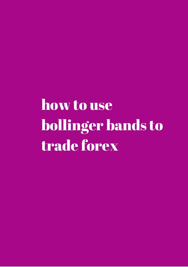 How to use bollinger bands to trade forex