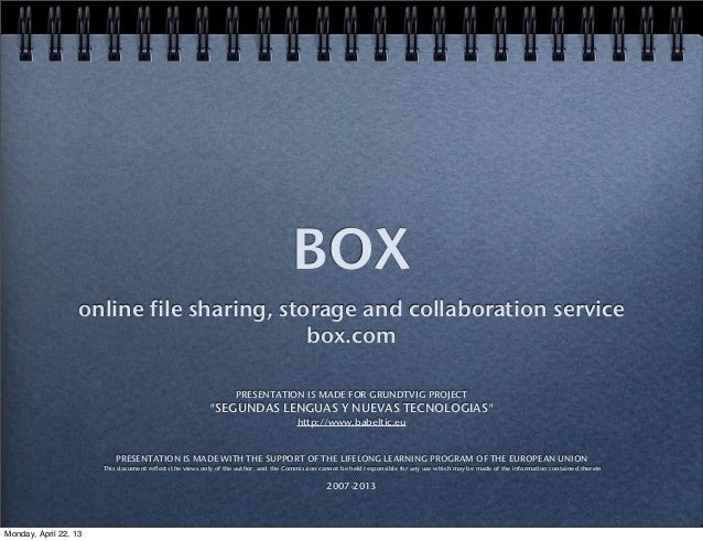 """BOX online file sharing, storage and collaboration service box.com PRESENTATION IS MADE FOR GRUNDTVIG PROJECT """"SEGUNDAS LE..."""